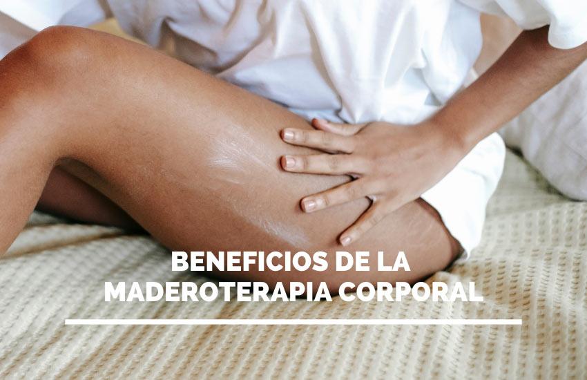 beneficios maderoterapia corporal